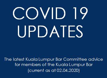 COVID-19 UPDATES   LATEST KUALA LUMPUR BAR COMMITTEE ADVICE FOR MEMBERS OF THE KUALA LUMPUR BAR