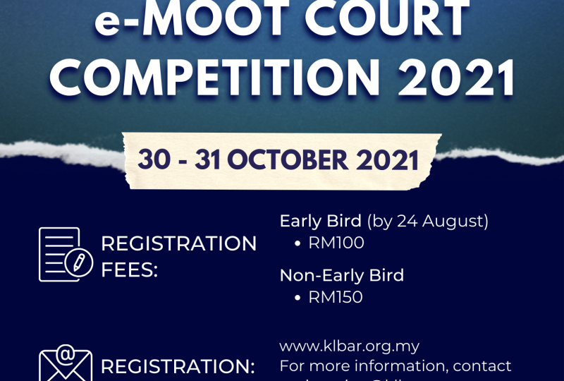 Kuala Lumpur Bar – Lincoln's Inn Alumni Association of Malaysia   e-Moot Court Competition 2021 on 30 and 31 October 2021